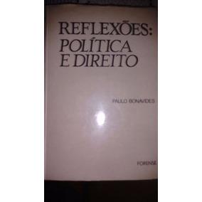 Reflexões: Política E Direito - 2ª Edição Paulo Bonavides
