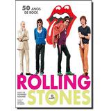 Rolling Stones 50 Anos De Rock De Howard Kramer Escrituras