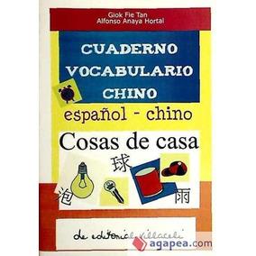 Cuaderno De Vocabulario De Chino : Cosas De Casa(libro Orien
