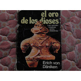 Erich Von Daniken El Oro De Los Dioses Aliens Entre Nosotros