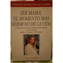 Libro Ser Mama, El Momento Mas Hermoso De La Vida 1993