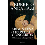 Argentina Con Pecado Concebida - Federico Andahazi