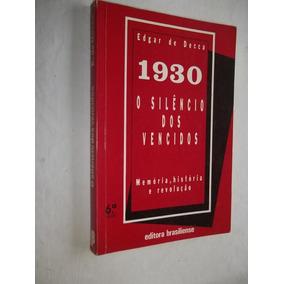Livro - 1930 O Silencio Dos Vencidos - Edgar De Decca