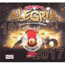 Cd Grupo Alegria 40 Años Juntos Original + Poster De Regalo!
