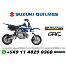 Mini Moto Cross Guerrero Grf 90 Agente Oficial Suzuki