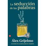 Libro: La Seducción De Las Palabras - Alex Grijelmo - Pdf
