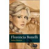 Indias Blancas 1 - Florencia Bonelli