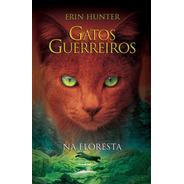 Gatos Guerreiros - Na Floresta - Vol. 1 --ln-pt