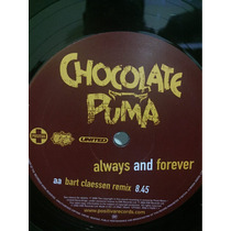 Chocolate Puma - Always And Forever 12inch