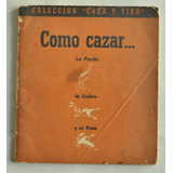 Folleto Como Cazar Perdiz Liebre Pato Manual Ed Orbea C 1960