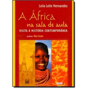 Livro - Frica Na Sala De Aula, A - Visita A Histria Contempo