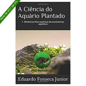 Livro A Ciência Do Aquário Plantado