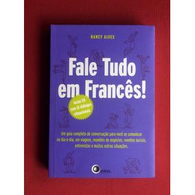 Livro - Fale Tudo Em Francês! - Nancy Alves - Seminovo