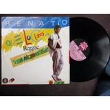 Vinyl Vinilo Lps Acetato Renato Que Locura Raggae