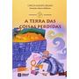 A Terra Das Coisas Perdidas - 12ª Ed Carlos Augusto Segato