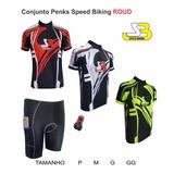 Conjunto Penks Speed Biking Roud 1camisa +1bermuda Com Bolso
