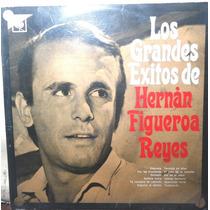 Disco Vinilo De Hernan Figueroa Reyes Los Grandes Exitos