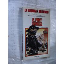 Libro El Pony Express , Stephen Overholser , 125 Paginas , A