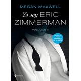 Yo Soy Eric Zimmerman - Vol. 2 - Megan Maxwell Ebook