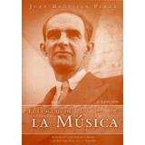 El Lenguaje De La Música - Juan Bautista Plaza (nuevo)