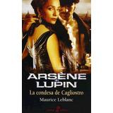 Libro Arsene Lupin:la Condesa De Cagliostro De Maurice Lebla