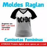 Camiseta Feminina Raglan Moldes Em Pdf E Em Corel