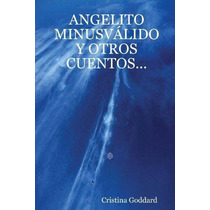 Libro Angelito Minusvalido Y Otros Cuentos. . . - Nuevo