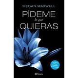 Pídeme Lo Que Quieras Maxwell Megan Editorial: Planeta