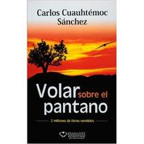 Volar Sobre El Pantano De Carlos Cuauhtémoc Sánchez-ebook