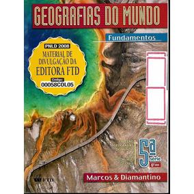 Geografias Do Mundo 5ª Série 6º Ano, Fundamentos - Marcos E