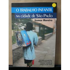 Livro O Trabalho Infanil Na Vidade De Sao Paulo Itamar More