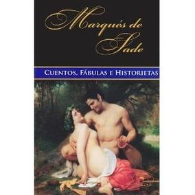 Libro; Cuentos, Fabulas E Historietas / Marques De Sade