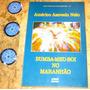 Livro Bumba Meu Boi Maranhão - Americo Azevedo Neto (1983)