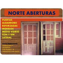 Puertas Medio Vidrio - Vidrio Entero Algarrobo Reforzadas