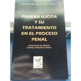 Prueba Ilícita Y Su Tratamiento En El Proceso Penal