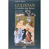 Livro Gulistan O Jardim Das Rosas Saadi De Shiraz