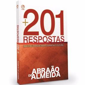 Livro: Mais 201 Respostas - Abraão De Almeida