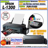 Impresora Epson L1300 Tinta Sublimacion A3 Ecotank Moritzu