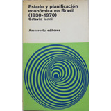 Estado Y Planificaciónn Económica En Brasil Ianni Centro