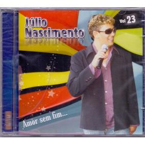 Cd Júlio Nascimento - Amor Sem Fim... Vol.23 - Novo***