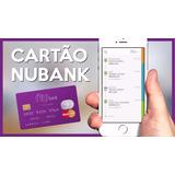 Convite Cartão Nubank Mastercard S/ Anuidade - Limite Alto