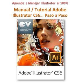 ( Manual ) Aprende A Manejar Illustrator Cs6 Al 100%