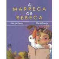 Livro A Marreca De Rebeca Jose De Castro & Eliardo França