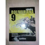 Catedra Bolivariana 3er Año 9no Santillana Libro Fisico