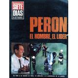 Documentos Siete Dias - Perón. El Hombre, El Lider.