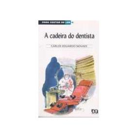 A Cadeira Do Dentista-8oedicao - Carlos Eduardo Novaes