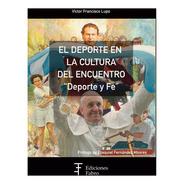 El Deporte En La Cultura Del Encuentro. Ediciones Fabro