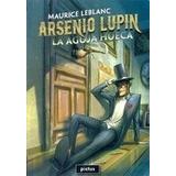 Aguja Hueca, La - Arsenio Lupin