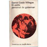 El Estilo Personal De Gobernar / Daniel Cosio Villegas