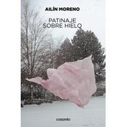 Patinaje Sobre Hielo - Ailín Moreno